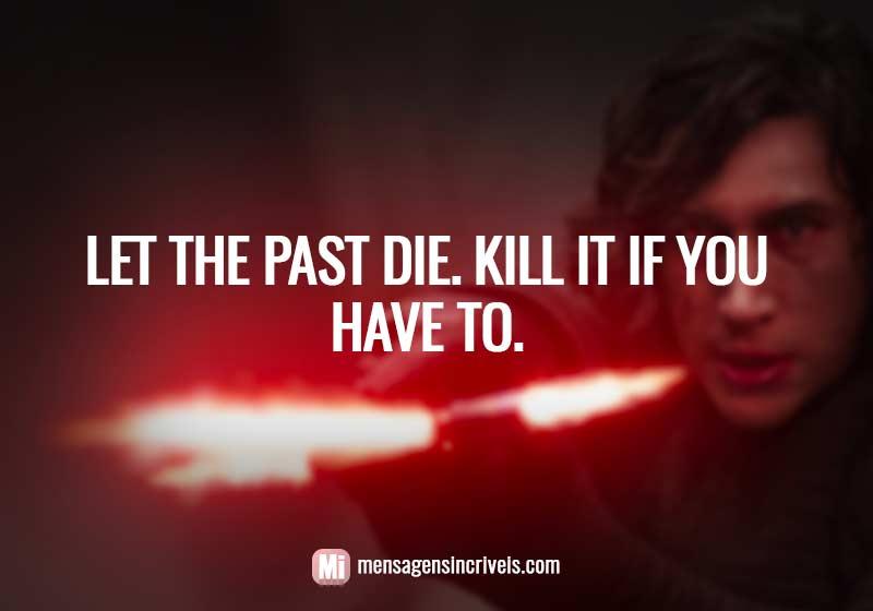 https://www.mensagensincriveis.com/wp-content/uploads/2019/01/let-the-past-die.jpg