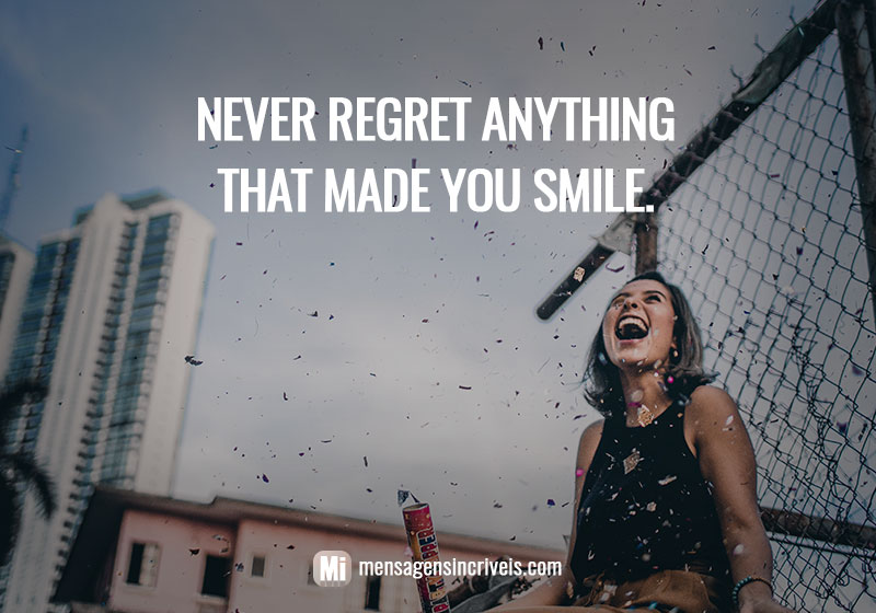 https://www.mensagensincriveis.com/wp-content/uploads/2019/08/never-regret-smile.jpg