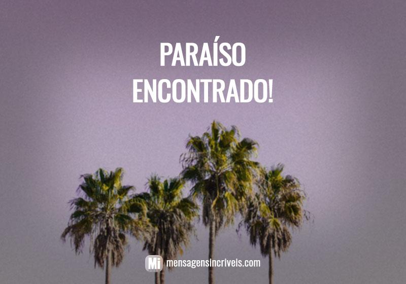 Paraíso encontrado!