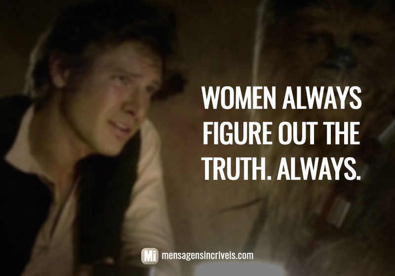 https://www.mensagensincriveis.com/wp-content/uploads/2019/08/woman-always-figure-out-the-truth.jpg