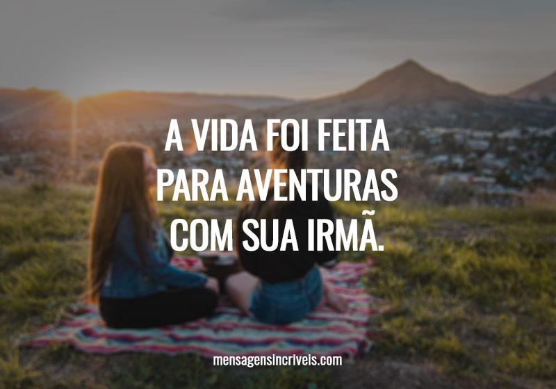https://www.mensagensincriveis.com/wp-content/uploads/2019/11/aventuras-com-a-sua-irma.jpg