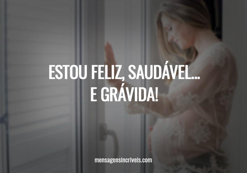 https://www.mensagensincriveis.com/wp-content/uploads/2019/11/estou-feliz-saudavel-e-gravida.jpg