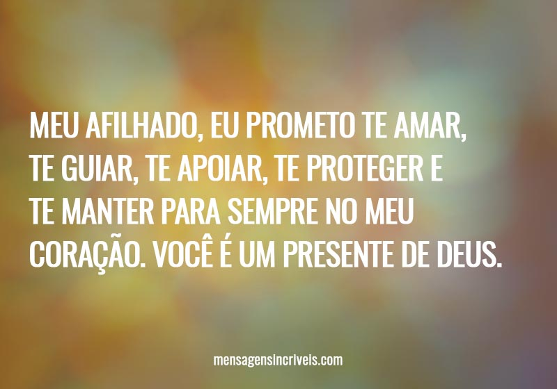 https://www.mensagensincriveis.com/wp-content/uploads/2019/11/meu-afilhado-te-prometo.jpg