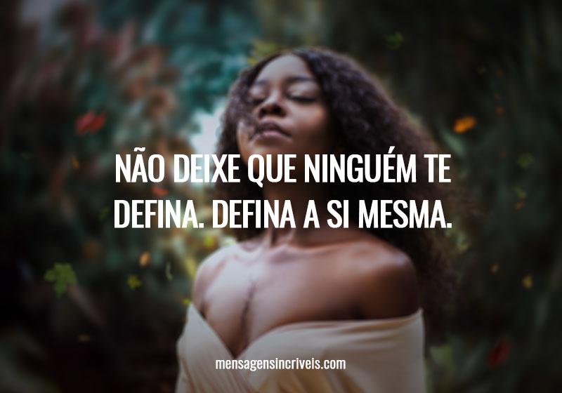 https://www.mensagensincriveis.com/wp-content/uploads/2019/11/nao-deixe-que-ninguem-te-defina.jpg