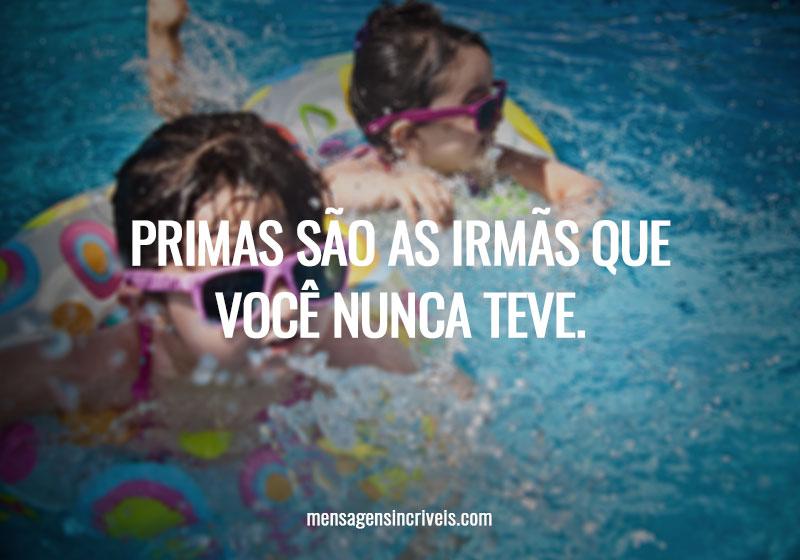https://www.mensagensincriveis.com/wp-content/uploads/2019/11/primas-sao-as-irmas-que-voce-nunca-teve.jpg
