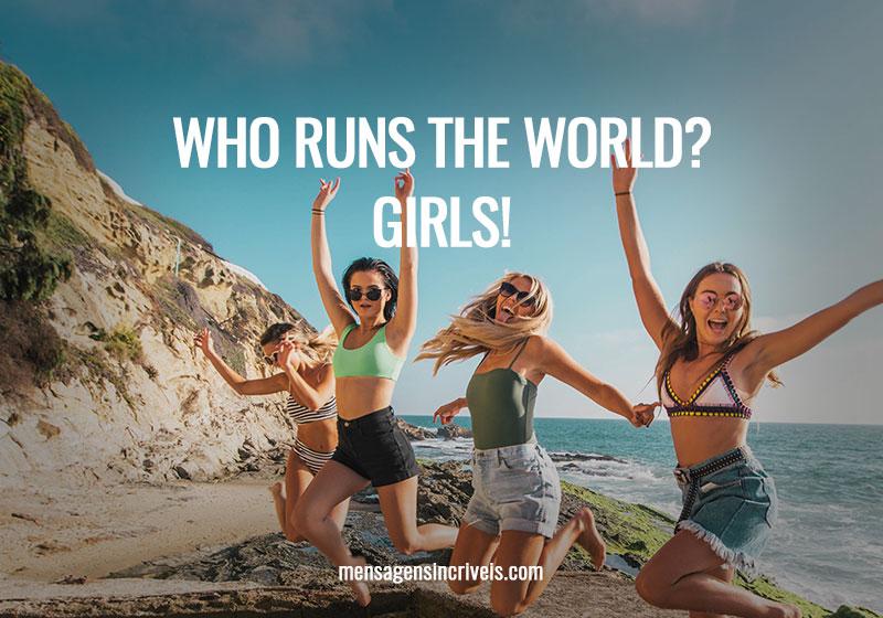 https://www.mensagensincriveis.com/wp-content/uploads/2019/11/who-runs-the-world.jpg