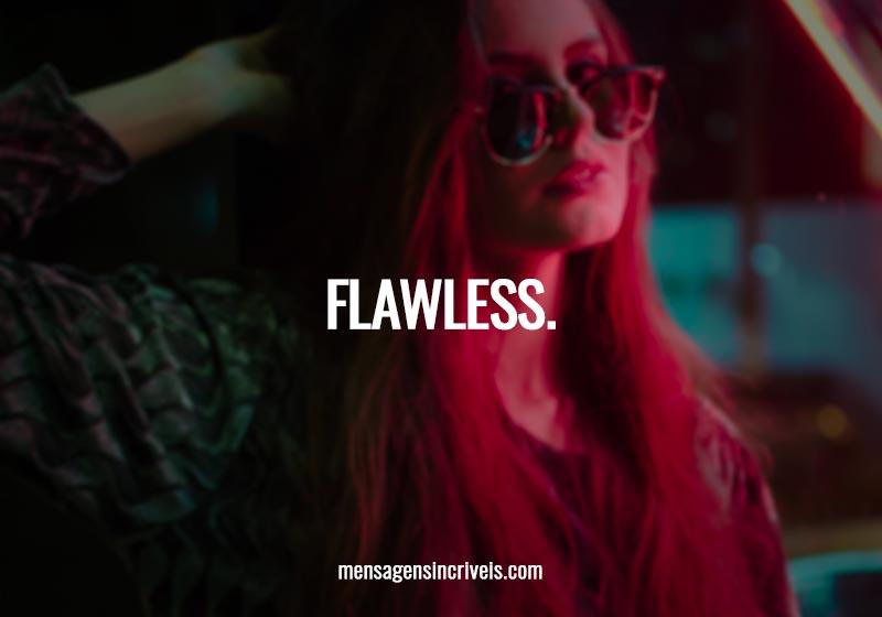 Flawless.