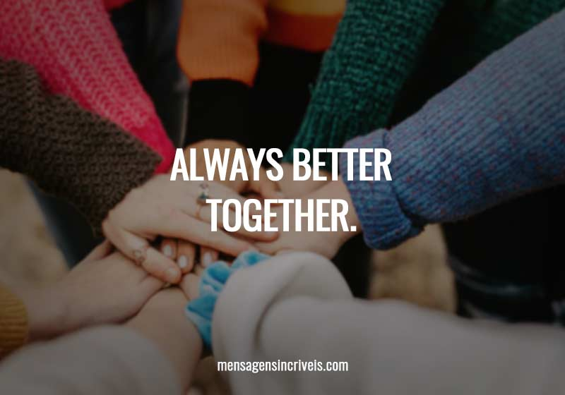 Always better together.